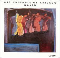 <i>Naked</i> (Art Ensemble of Chicago album) 1986 album by the Art Ensemble of Chicago
