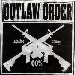 <i>Legalize Crime</i> 2003 EP by Outlaw Order