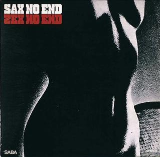 <i>Sax No End</i> 1967 studio album by Kenny Clarke/Francy Boland Big Band