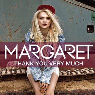 Thank You Very Much (Margaret song) 2013 single by Margaret