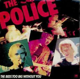 The Beds Too Big Without You 1980 single by The Police