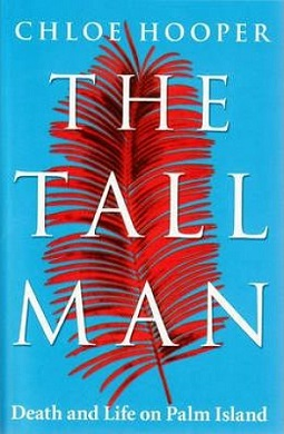 <i>The Tall Man: Death and Life on Palm Island</i> book by Chloe Hooper