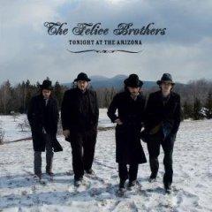 <i>Tonight at the Arizona</i> album by The Felice Brothers