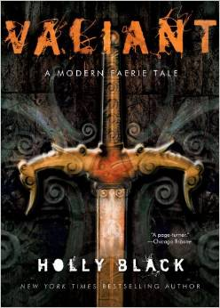 Picture of a book: Valiant: A Modern Tale Of Faerie