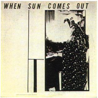 <i>When Sun Comes Out</i> 1963 studio album by Sun Ra and his Myth Science Arkestra