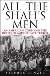<i>All the Shahs Men</i> book written by American journalist Stephen Kinzer