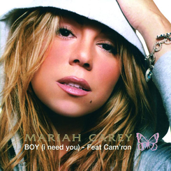 Boy (I Need You) 2003 single by Mariah Carey