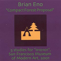 <i>Compact Forest Proposal</i> 2001 studio album by Brian Eno