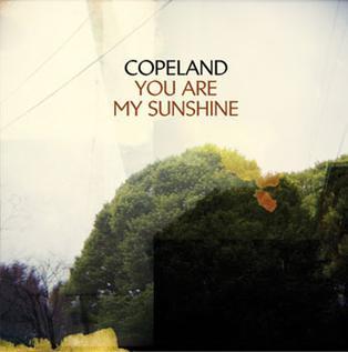 <i>You Are My Sunshine</i> (Copeland album) 2008 studio album by Copeland