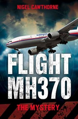 <i>Flight MH370: The Mystery</i> book by Nigel Cawthorne