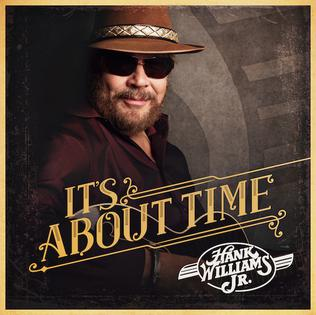 <i>Its About Time</i> (Hank Williams Jr. album) 2016 studio album by Hank Williams Jr.