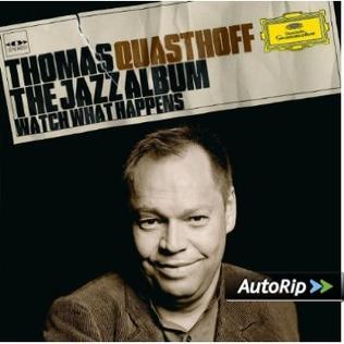 <i>The Jazz Album: Watch What Happens</i> 2007 studio album by Thomas Quasthoff