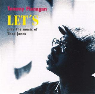 <i>Lets Play the Music of Thad Jones</i> 1993 studio album by Tommy Flanagan