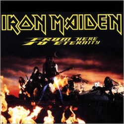 From Here to Eternity (Iron Maiden song) single by Iron Maiden
