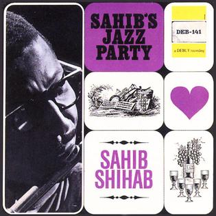 <i>Sahibs Jazz Party</i> 1964 live album by Sahib Shihab
