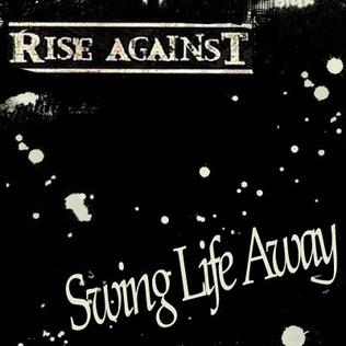 Swing Life Away 2005 single by Rise Against
