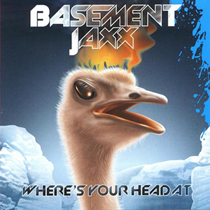 Wheres Your Head At 2001 single by Basement Jaxx