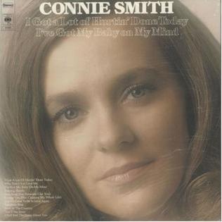 <i>I Got a Lot of Hurtin Done Today/Ive Got My Baby On My Mind</i> 1975 studio album by Connie Smith