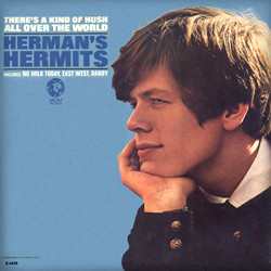 <i>Theres a Kind of Hush All Over the World</i> 1967 studio album by Hermans Hermits