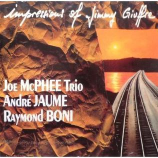 <i>Impressions of Jimmy Giuffre</i> 1991 studio album by Joe McPhee Trio