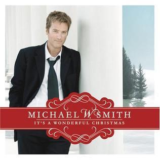 <i>Its a Wonderful Christmas</i> 2007 studio album by Michael W. Smith