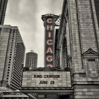 <i>Live in Chicago</i> (King Crimson album) 2017 live album by King Crimson