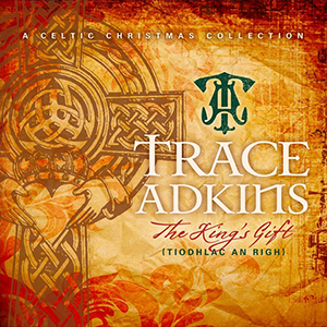 <i>The Kings Gift</i> album by Trace Adkins