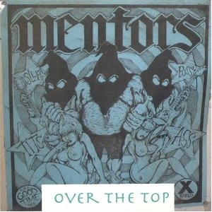 <i>Over the Top</i> (Mentors album) 2005 studio album by The Mentors