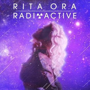 Radioactive (Rita Ora song) 2013 single by Rita Ora