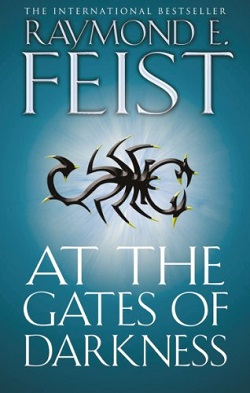 Raymond E. Feist - At the Gates of Darkness.jpeg