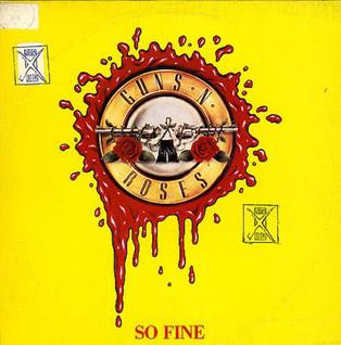 So Fine (Guns N Roses song) 1992 promotional single by Guns N Roses