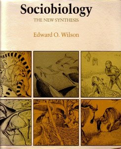 <i>Sociobiology: The New Synthesis</i> 1975 book by biologist E. O. Wilson