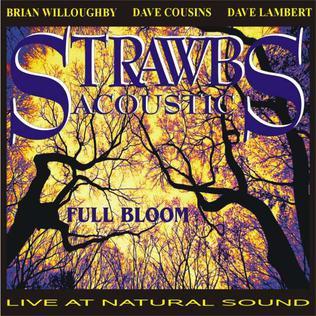 <i>Full Bloom</i> (Acoustic Strawbs album) 2005 live album by Acoustic Strawbs