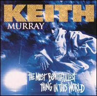 <i>The Most Beautifullest Thing in This World</i> 1994 studio album by Keith Murray