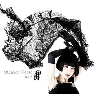 <i>Attention Please</i> (Boris album) 2011 studio album by Boris