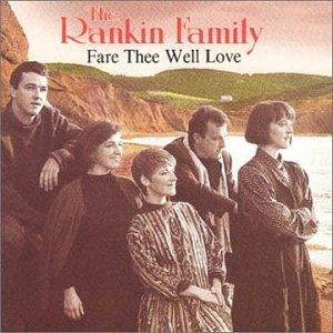 <i>Fare Thee Well Love</i> 1990 studio album by The Rankin Family