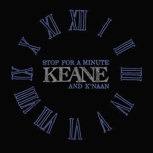 Stop for a Minute (Keane song) 2010 single by Knaan and Keane