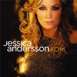 Kom (Jessica Andersson song) 2007 single by Jessica Andersson