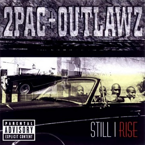 <i>Still I Rise</i> (album) 1999 studio album by 2Pac + Outlawz
