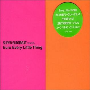 <i>Super Eurobeat presents Euro Every Little Thing</i> 2001 remix album by Every Little Thing