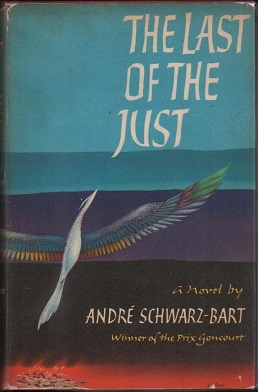 a literary analysis of the last of the just by andre shwarz bart Swinburne is often a very discerning critic in spite of his penchant for purple prose 1960 oct 24,  book of lamentations  (review of the last of the just by andré schwarz-bart ), time : his persecuted characters bleed purple prose , and he persistently confuses an assault on the nerves with a cry from the heart.