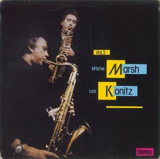 <i>Warne Marsh Lee Konitz: Jazz Exchange Vol. 3</i> 1985 live album by Warne Marsh and Lee Konitz