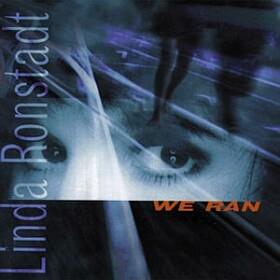 <i>We Ran</i> 1998 studio album by Linda Ronstadt