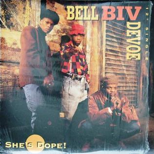Shes Dope! 1991 single by Bell Biv DeVoe
