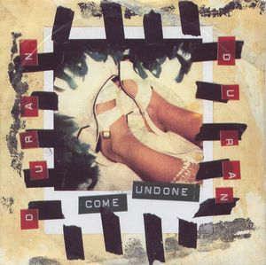 Come Undone (Duran Duran song) 1993 single by Duran Duran