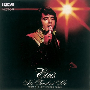 He Touched Me (song) 1964 single by Elvis Presley