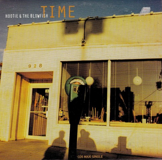Time (Hootie & the Blowfish song) 1995 single by Hootie & the Blowfish