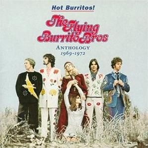 <i>Hot Burritos! The Flying Burrito Brothers Anthology 1969–1972</i> 2000 compilation album by The Flying Burrito Brothers