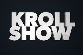 <i>Kroll Show</i>
