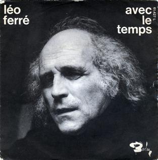 Avec le temps (Léo Ferré song) 1971 single by Léo Ferré